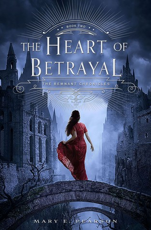 The Heart of Betrayal (The Remnant Chronicles, #2) by Mary E. Pearson