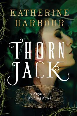 Thorn Jack by Katherine Harbour