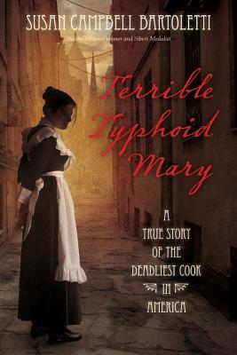 Terrible Typhoid Mary by Susan Campbell Bartoletti