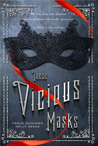 These Vicious Masks by Tarun Shanker, Kelly Zekas