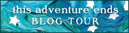 Blog Tour: This Adventure Ends – Guest Post