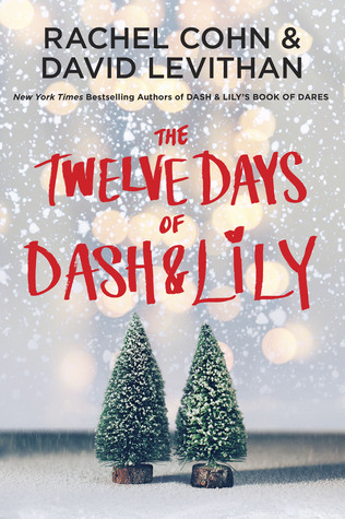 The Twelve Days of Dash & Lily by David Levithan, Rachel Cohn