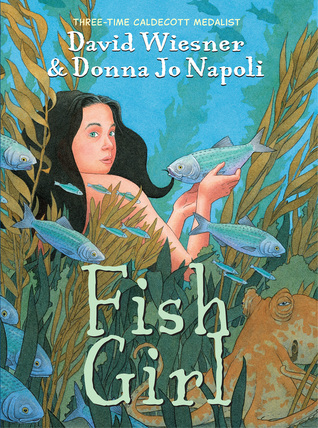 Fish Girl by Donna Jo Napoli, David Wiesner