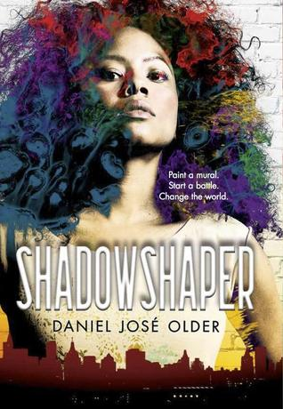 Shadowshaper (The Shadowshaper Cypher, Book 1) by Daniel José Older