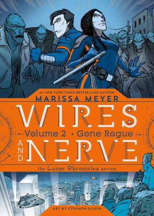Wires and Nerve, Volume 2: Gone Rogue by Marissa Meyer